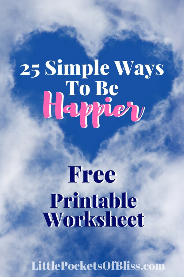 "How do you go about being ""happier"" when you're in a phase of life that just...isn't? Who doesn't want to be happier? But how? Here's some simple ideas you can try today (plus a FREE printable worksheet) to get started on a happier, healthier you! #happy #happier #printable #habitstohappy #happylife"