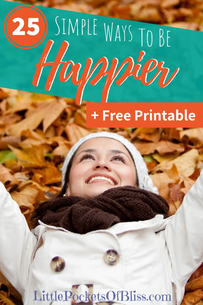 """How do you go about being """"happier"""" when you're in a phase of life that just...isn't? Who doesn't want to be happier? But how? Here's some simple ideas you can try today (plus a FREE printable worksheet) to get started on a happier, healthier you! #happy #happier #printable #habitstohappy #happylife"""
