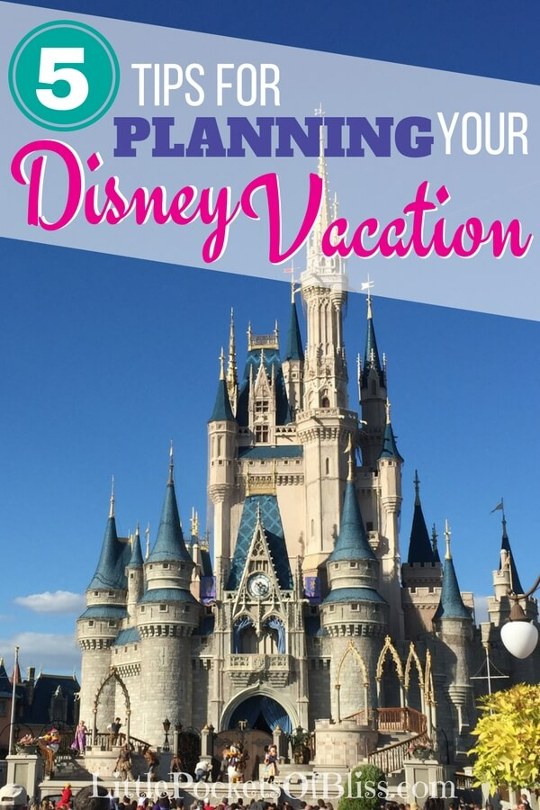 5 tips for planning your Disney vacation