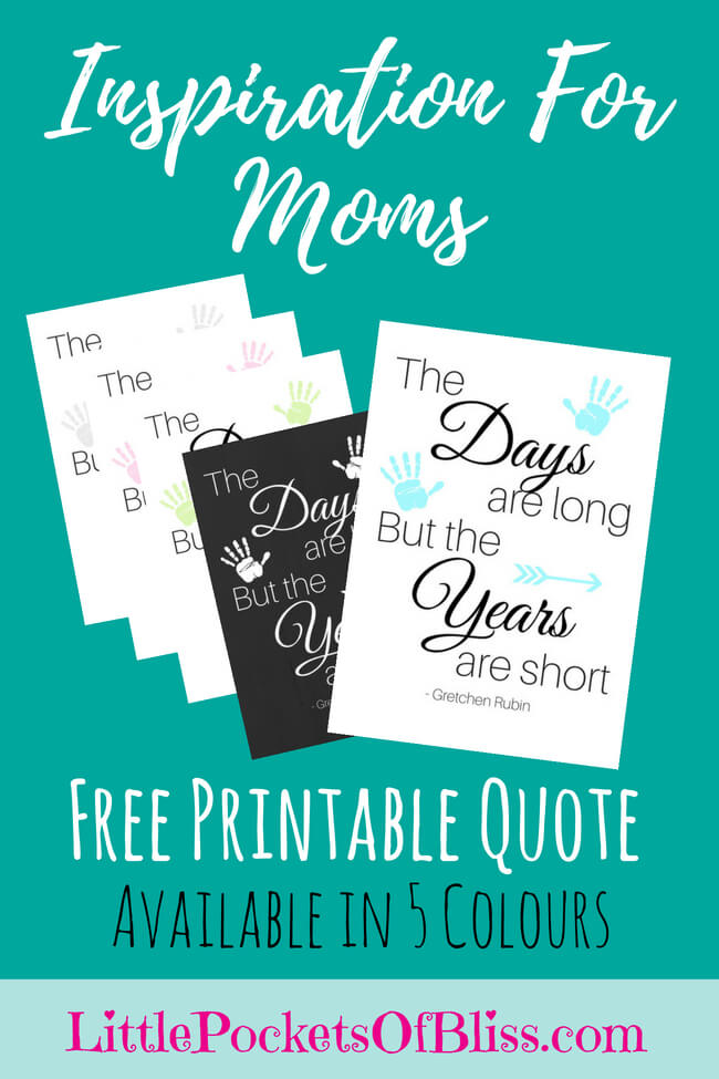 Kids grow up so fast, the time is fleeting. The Days Are Long But The Years Are Short, Free Printable Quote, Inspiration for Moms #freeprintable #yearsareshort #momlife #mominspiration