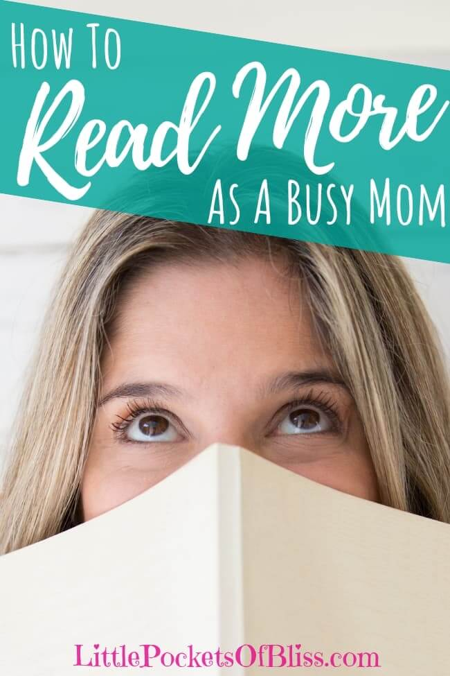 aa4bfe61a How To Read More When You're a Busy Mom - Little Pockets Of Bliss