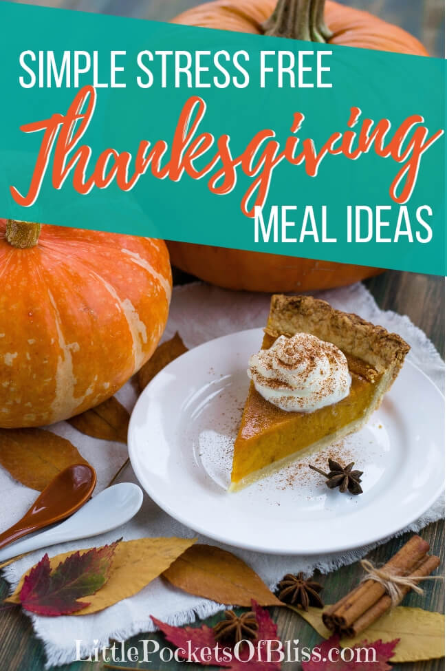 Looking for simple stress free Thanksgiving meal ideas?  Try these tips and recipes to keep turkey day chaos free! #thanksgiving #turkey #thanksgivingrecipes #simplethanksgiving