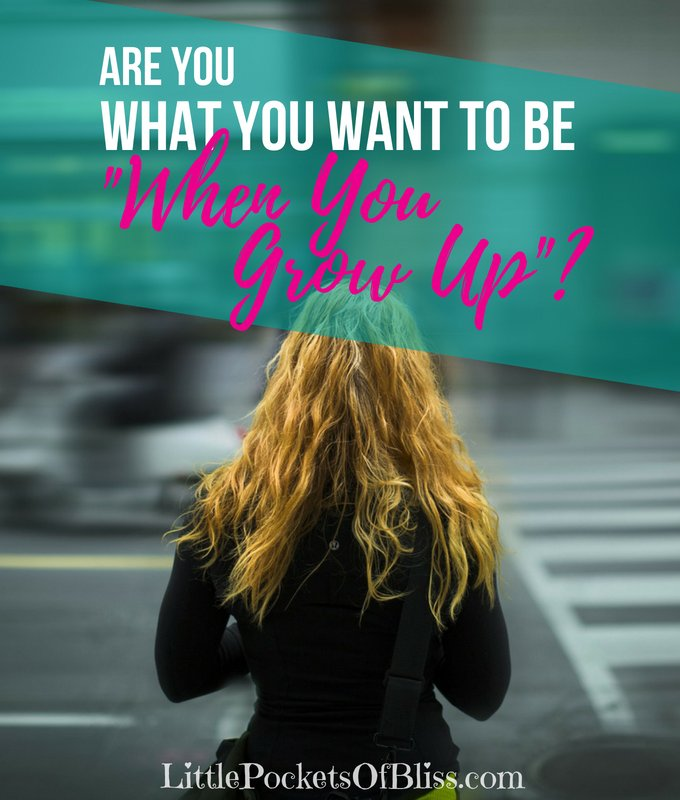 """Are you what you want to be """"when you grow up""""? It's easy to answer when you're a kid, but what about now that you're already grown up? It's not too late! Find out who you are and what you want to be. #mytime #mylife #inspriation #beyourself"""