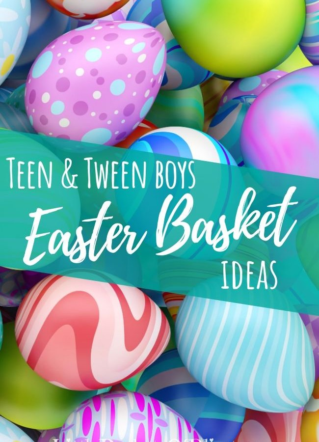 Easter Basket Ideas for Teen & Tween Boys