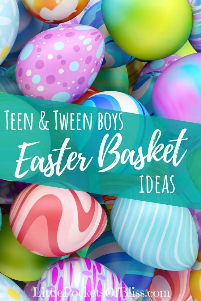 easter basket ideas for teen and tween boys
