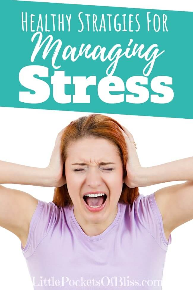 Stressed out? Overwhelmed? Quick temper, scattered thoughts, inability to focus? Here's 10 Healthy Strategies for Managing Stress In Your Life. #stress #selfcare #managingstress #overwhelm #momlife