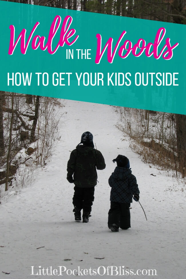 Getting your kids outside in winter isn't always easy. Here's some ideas to get them (and you!) excited about winter activities outside! #winterwalks #getthemoutside #walkinthewoods #kidsinnature #winteractivitiesoutside